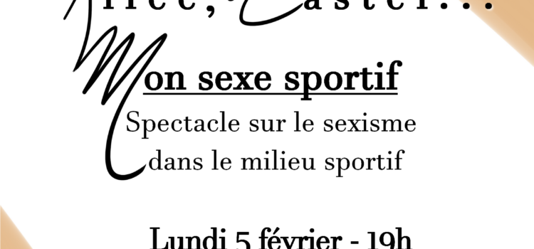 """""""Billie Jean, Alice, Caster… Mon sexe sportif."""" – Spectacle sur le sexisme dans le milieu sportif"""